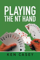 Playing the NT Hand by Ken Casey