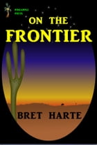 On the Frontier by Bret harte