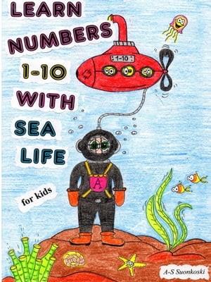 Learn numbers 1-10 with sea life - for Kids by Anu-Susanna Suonkoski