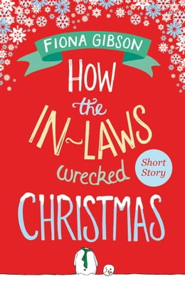 Book How the In-Laws Wrecked Christmas by Fiona Gibson