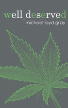 Well Deserved by Michael Loyd Gray