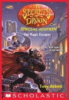 The Magic Escapes (The Secrets of Droon: Special Edition #1) by Tony Abbott