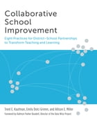Collaborative School Improvement: Eight Practices for District-School Partnerships to Transform Teaching and Learning by Trent E. Kaufman