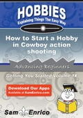 How to Start a Hobby in Cowboy action shooting 7c785444-5933-41c8-b497-b94be457f6e0