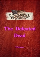 Colonial Gothic: The Defeated Dead by Rogue Games