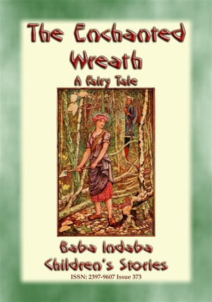 THE ENCHANTED WREATH - A Children's Yuletide Fairy Tale: Baba Indaba's Children's Stories - Issue 373