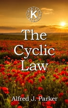 The Cyclic Law by Alfred J. Parker