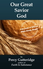 Our Great Savior God by Percy Gutteridge