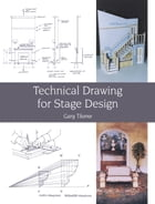 Technical Drawing for Stage Design by Gary Thorne