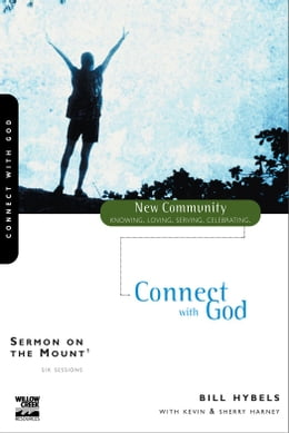 Book Sermon on the Mount 1: Connect with God by Bill Hybels