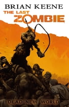 The Last Zombie: Dead New World GN #1 by Brian Keene
