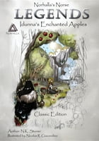 Norhalla's Norse Legends: Idunna's Enchanted Apples - Classic Edition by N.K. Stoner