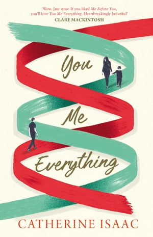 You Me Everything an uplifting and engrossing novel of family,  secrets and reunions,  set in the South of France