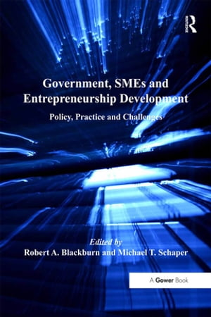 Government,  SMEs and Entrepreneurship Development Policy,  Practice and Challenges