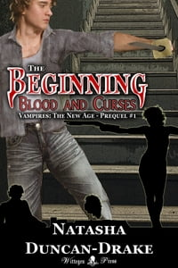 The Beginning: Blood and Curses (Vampires: The New Age #2 - Prequel #1)