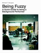 Being Fuzzy: A Quick Guide to being a Background Performer