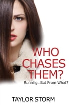 Who Chases Them?: Running...But From What? by Taylor Storm