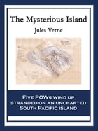 The Mysterious Island: With linked Table of Contents by Jules Verne