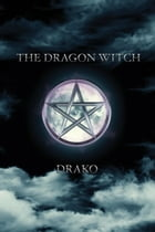 The Dragon Witch (The Dragon Hunters #2) by Drako