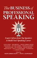The Business of Professional Speaking: Expert Advice From Top Speakers To Build Your Speaking Career 622270e5-9c68-414f-92c3-e0674e45b78c