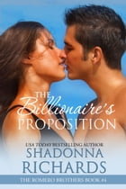 The Billionaire's Proposition (The Romero Brothers, Book 4) by Shadonna Richards