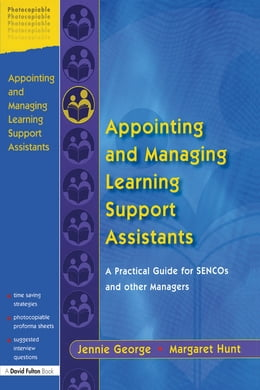 Book Appointing and Managing Learning Support Assistants: A Practical Guide for SENCOs and Other Managers by Jennie George