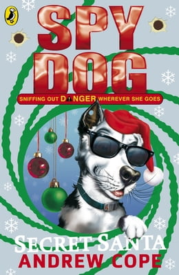 Book Spy Dog Secret Santa by Andrew Cope
