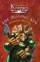 The Chronicles Of Krangor 2: The Missing Kin by Michael Pryor