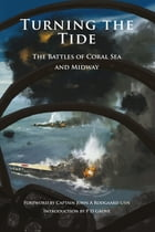 Turning the Tide: The Battles of Coral Sea and Midway by Phlip Grove