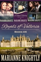 Royals of Valleria Boxed Set (Books 4-6) by Marianne Knightly