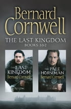 The Last Kingdom Series Books 1 and 2: The Last Kingdom, The Pale Horseman (The Last Kingdom Series) by Bernard Cornwell