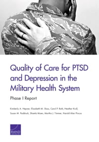 Quality of Care for PTSD and Depression in the Military Health System: Phase I Report