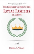 2016 Reporter's Guide to the Royal Families of Europe
