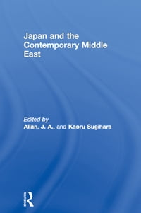 Japan and the Contemporary Middle East