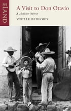 A Visit to Don Otavio: A Mexican Odyssey by Sybille Bedford