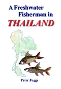 9786162220142 - Peter Jaggs: A Freshwater Fisherman in Thailand - หนังสือ