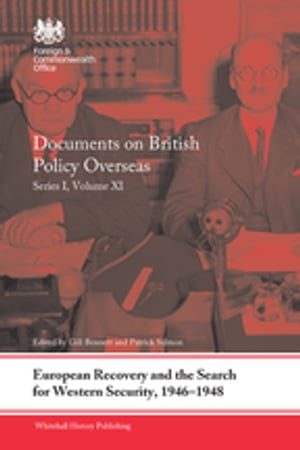 European Recovery and the Search for Western Security,  1946-1948 Documents on British Policy Overseas,  Series I,  Volume XI