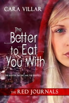 The Better to Eat You With by Cara Villar