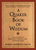 A Quaker Book Of Wisdom df2f8052-5fe9-45f1-a17a-254cef3b1cd1