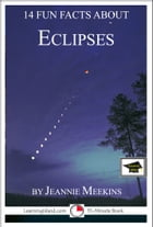14 Fun Facts About Eclipses: Educational Version by Jeannie Meekins