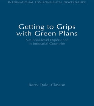 Getting to Grips with Green Plans National-level Experience in Industrial Countries