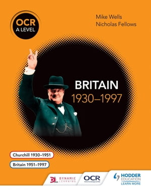 OCR A Level History: Britain 1930?1997