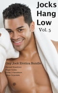 Jocks Hang Low, Vol. 5: Gay Jock Erotica Bundle 94a7a3b3-6bcd-4ffa-82a0-79319dd61cbb