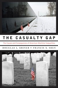 The Casualty Gap : The Causes And Consequences Of American Wartime Inequalities
