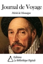 Journal de Voyage by Michel de Montaigne