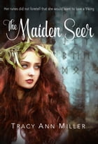 The Maiden Seer by Tracy Ann Miller