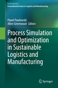 Process Simulation and Optimization in Sustainable Logistics and Manufacturing (Environmental Technology) photo