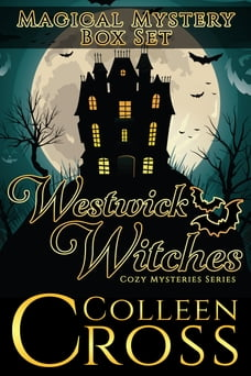 Westwick Witches Magical Mystery Box Set: Westwick Witches Cozy Mysteries Books 1 - 3
