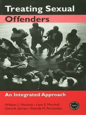 Treating Sexual Offenders An Integrated Approach