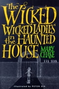 The Wicked, Wicked Ladies in the Haunted House 3c2eb08f-b4a0-42e6-9410-9e7a16761b46